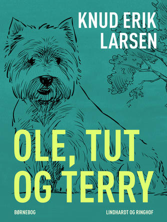 Knud Erik Larsen (f. 1936): Ole, Tut og Terry : børnebog