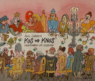Poul Larsen (f. 1940), Vif Dissing: Kys og Knus