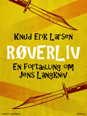 Knud Erik Larsen (f. 1936): Røverliv : en fortælling om Jens Langkniv : børnebog
