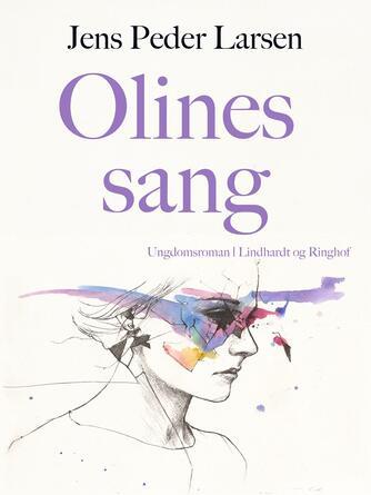 Jens Peder Larsen (f. 1952): Olines sang : ungdomsroman