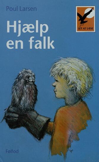 Poul Larsen (f. 1940): Hjælp en falk