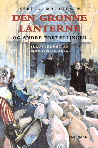 Eske K. Mathiesen (f. 1944): Den grønne lanterne og andre fortællinger