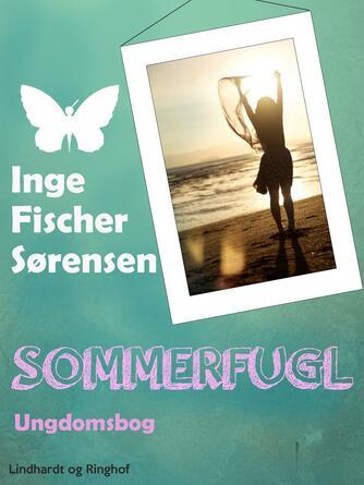 Inge Fischer Sørensen: Sommerfugl : ungdomsbog