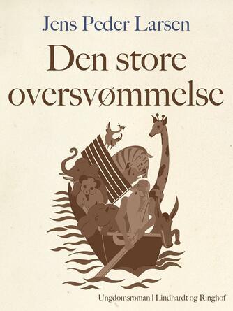 Jens Peder Larsen (f. 1952): Den store oversvømmelse : ungdomsroman