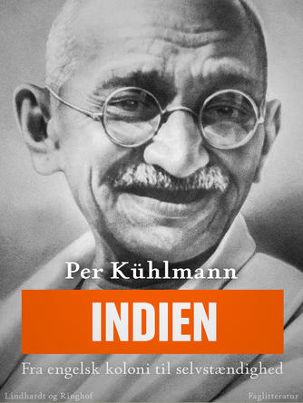 Per Kühlmann: Indien : fra engelsk koloni til selvstændighed
