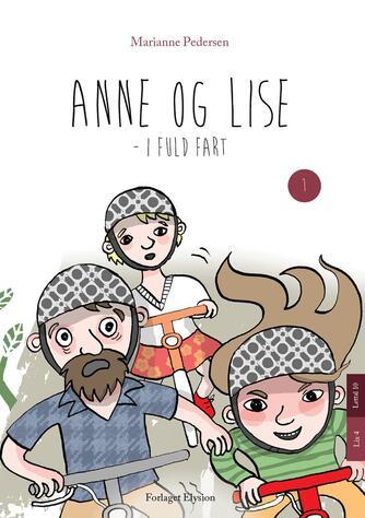 Marianne Pedersen (f. 1951-10-25): Anne og Lise - i fuld fart