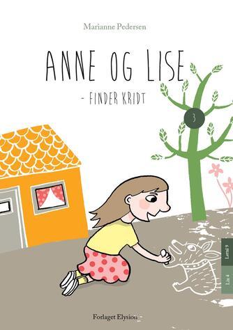 Marianne Pedersen (f. 1951-10-25): Anne og Lise - finder kridt