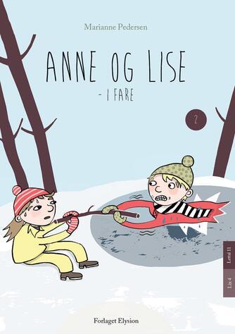 Marianne Pedersen (f. 1951-10-25): Anne og Lise - i fare