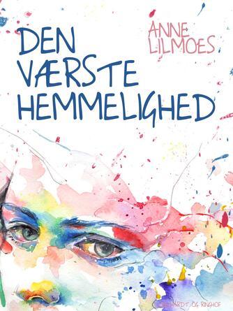 Anne Lilmoes: Den værste hemmelighed