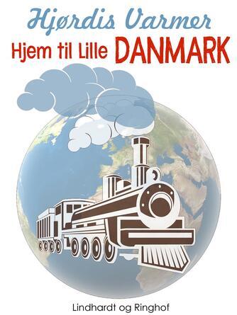 Hjørdis Varmer: Hjem til Lille Danmark
