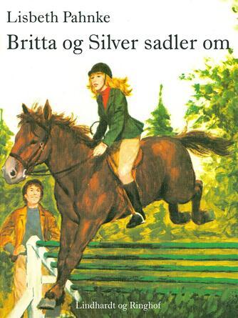 Lisbeth Pahnke: Britta og Silver sadler om