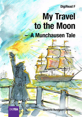 Charlotte Bundgaard Sørensen: My travel to the moon : a Munchausen tale