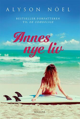 Alyson Noël: Annes nye liv