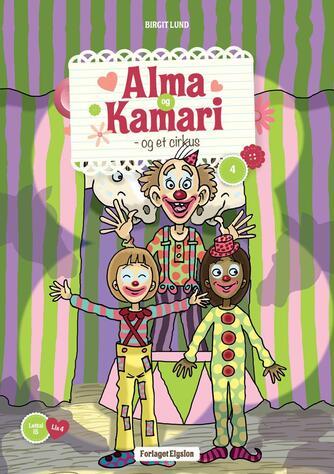 Birgit Lund (f. 1948): Alma og Kamari - og et cirkus
