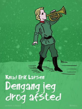 Knud Erik Larsen (f. 1936): Dengang jeg drog afsted : børnebog