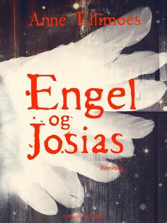Anne Lilmoes: Engel og Josias : børnebog