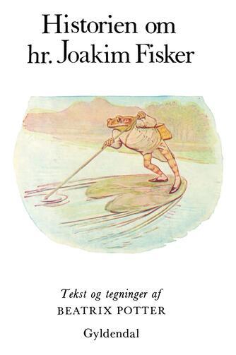 Beatrix Potter: Historien om hr. Joakim Fisker