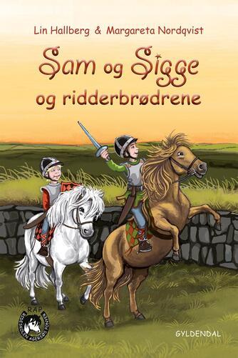 Lin Hallberg: Sam og Sigge og ridderbrødrene