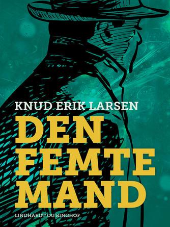 Knud Erik Larsen (f. 1936): Den femte mand