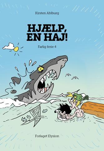 Kirsten Ahlburg: Hjælp, en haj!
