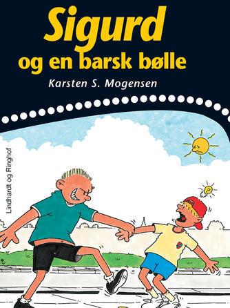 Karsten S. Mogensen (f. 1954): Sigurd og en barsk bølle