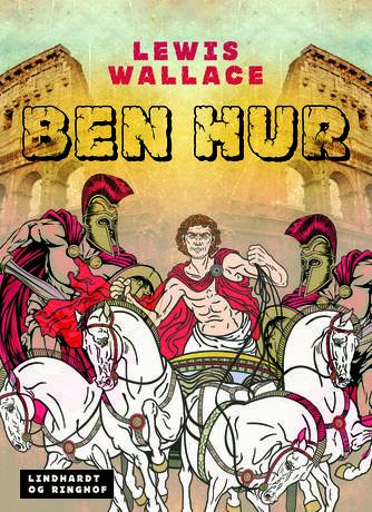 Lewis Wallace: Ben Hur (Ved Grete Juel Jørgensen)
