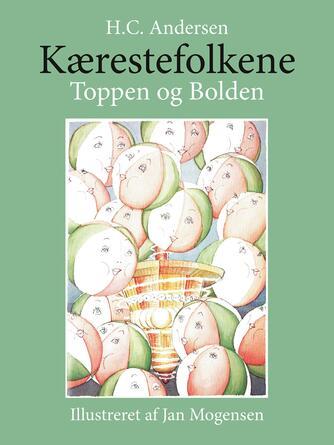 H. C. Andersen (f. 1805): Kærestefolkene (Ill. Jan Mogensen)