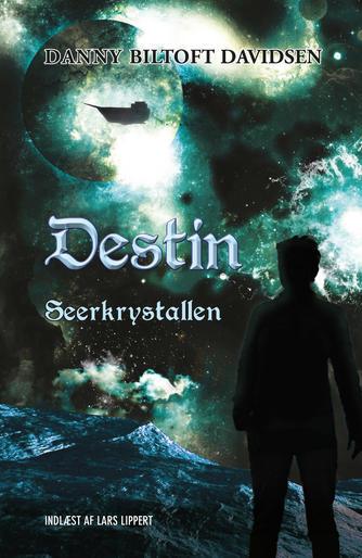 Danny Biltoft Davidsen: Destin - seerkrystallen