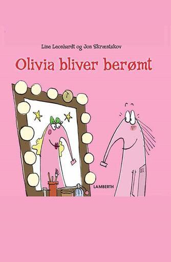 Line Leonhardt, Jon Skræntskov: Olivia bliver berømt