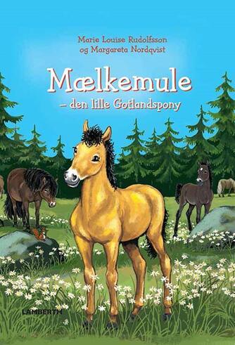 Marie Louise Rudolfsson, Margareta Nordqvist: Mælkemule - den lille Gotlandspony