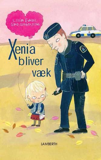 Lilian Edvall, Sara Gimbergsson: Xenia bliver væk