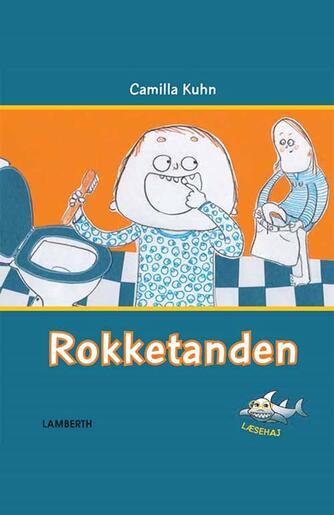 Camilla Kuhn: Rokketanden
