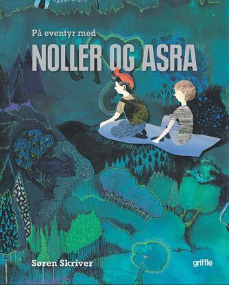 Søren Skriver (f. 1969-06-17): På eventyr med Noller og Asra