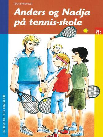 Terje Barnholdt: Anders og Nadja på tennisskole