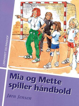 Jørn Jensen (f. 1946): Mia og Mette spiller håndbold