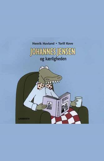 Henrik Hovland: Johannes Jensen og kærligheden