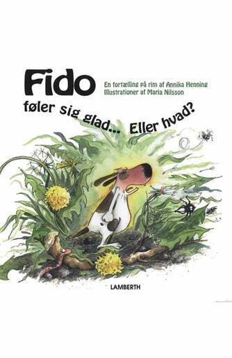 Annika Henning, Maria Nilsson: Fido føler sig glad - eller hvad? : en fortælling på rim