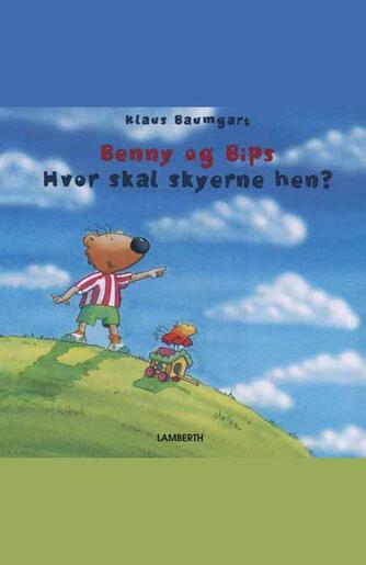 Klaus Baumgart: Benny og Bips - hvor skal skyerne hen?