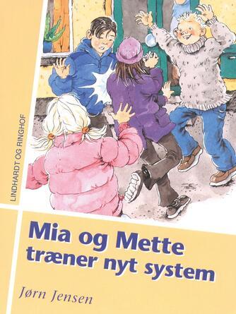 Jørn Jensen (f. 1946): Mia og Mette træner nyt system