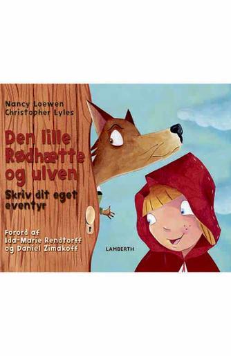 Nancy Loewen: Den lille Rødhætte og ulven : skriv dit eget eventyr