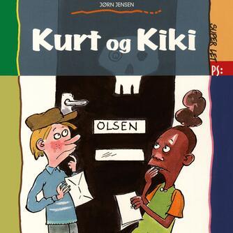 Jørn Jensen (f. 1946): Kurt og Kiki