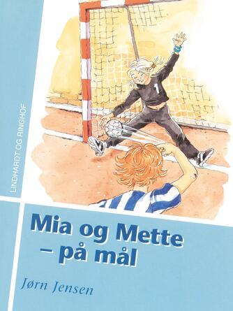 Jørn Jensen (f. 1946): Mia og Mette - på mål