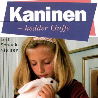 Leif Schack-Nielsen: Kaninen - hedder Guffe
