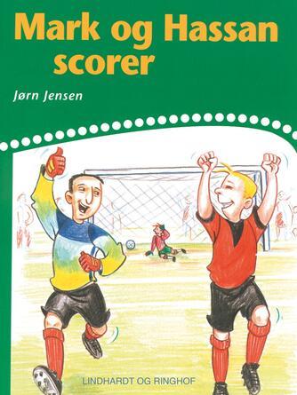 Jørn Jensen (f. 1946): Mark og Hassan scorer