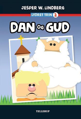 Jesper W. Lindberg: Dan og Gud