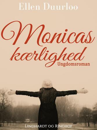 Ellen Duurloo: Monicas kærlighed : ungdomsroman