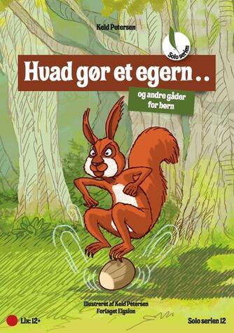 Keld Petersen (f. 1955): Hvad gør et egern?