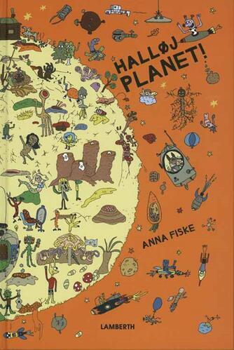 Anna Fiske: Halløj planet!