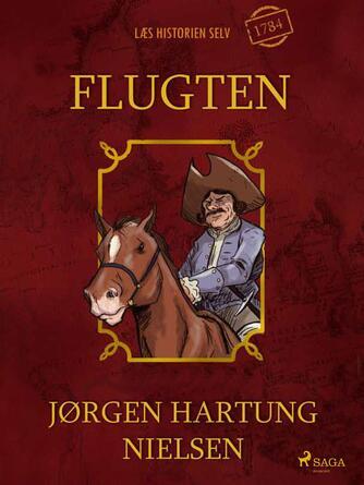 Jørgen Hartung Nielsen: Flugten : 1784