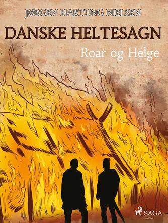 Jørgen Hartung Nielsen: Roar og Helge